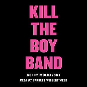 Kill the Boy Band Audiobook