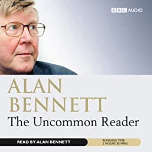 The Uncommon Reader | [Alan Bennett]