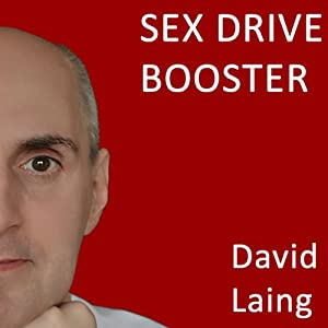 Sex Drive Booster with David Laing Speech