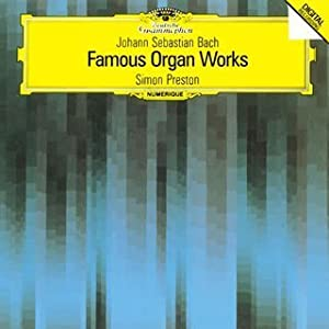 J. S. Bach: Famous Organ Works by Simon Preston: Amazon.co