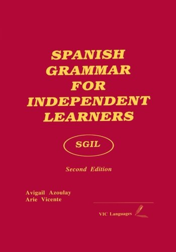 Spanish Grammar for Independent Learners, by Avigail Azoulay