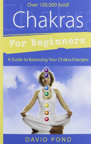 Chakras for Beginners: A Guide to Balancing Your Chakra Energies (For Beginners (Llewellyn's))