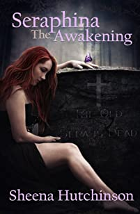 (FREE on 8/4) Seraphina: The Awakening by Sheena Hutchinson - http://eBooksHabit.com