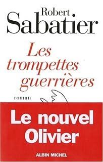 [Le roman d'Olivier] : [8] : Les trompettes guerrières, Sabatier, Robert