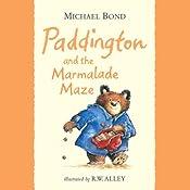 Paddington and the Marmalade Maze   Michael Bond