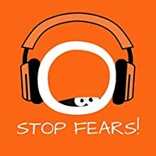 Stop Fears!: Overcome Fear and Anxiety by Hypnosis (       UNABRIDGED) by Kim Fleckenstein Narrated by Cathy Weber
