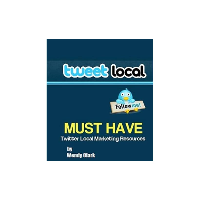 Twitter for Local Small Business Wendy Clark  Kindle