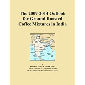 The 2009-2014 World Outlook for Ground Roasted Coffee Mixtures Icon Group