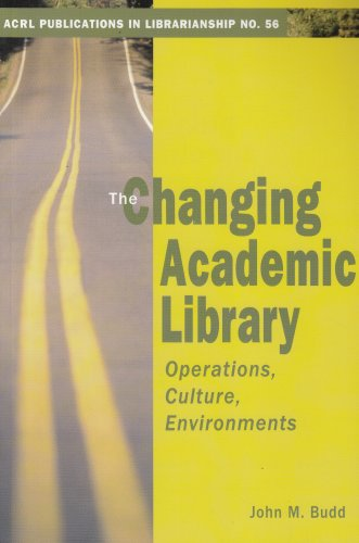 The Changing Academic Library: Operations, Culture,...