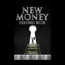New Money: Staying Rich (       UNABRIDGED) by Phillip Buchanon Narrated by Cecil Archbold