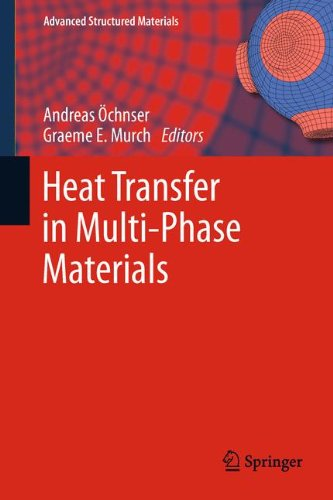 Heat Transfer In Multi-Phase Materials (Advanced Structured Materials)