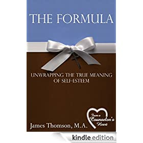 The Formula: Unwrapping the True Meaning of Self-Esteem