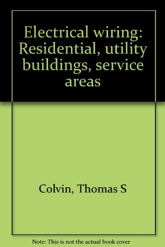 Electrical wiring: Residential, utility buildings, service areas