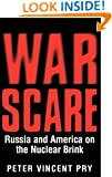 War Scare: Russia and America on the Nuclear Brink