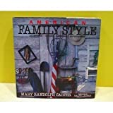 img - for American Family Style: Decorating, Cooking, Gardening, Entertaining book / textbook / text book