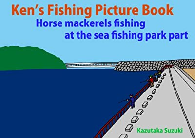 Kens Fishing Picture Book Horse Mackerels Fishing At The Sea Fishing Park Part by YK Creations