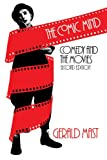 The Comic Mind: Comedy and the Movies (0226509788) by Mast, Gerald