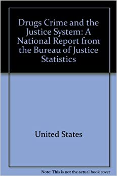 drugs crime and the justice system a national report from the bureau of justice statistics. Black Bedroom Furniture Sets. Home Design Ideas
