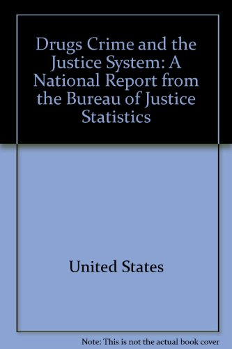 Drugs, crime, and the justice system: A national report from the Bureau of Justice Statistics