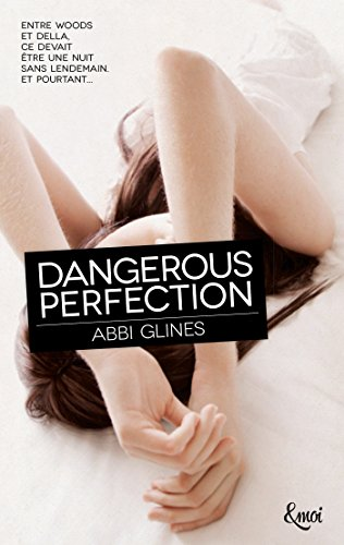 Abbi Glines - Dangerous Perfection (&moi) (French Edition)