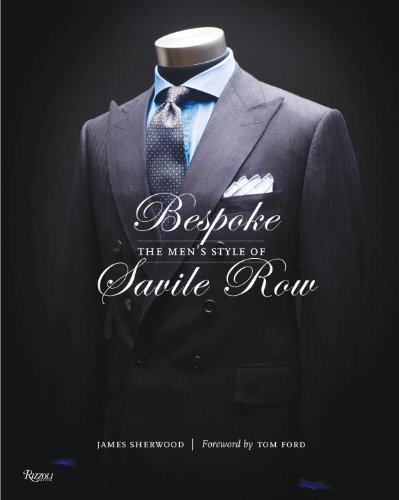 James Sherwood: Bespoke: The Men's Fashion of Savile Row