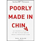 Poorly Made in China: An Insider's Account of the Tactics Behind China's Production Gameby Paul Midler