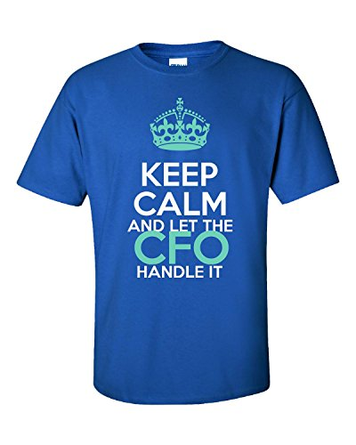 Keep Calm And Let The Cfo Handle It Tee Original Font - Unisex Tshirt Royal XL