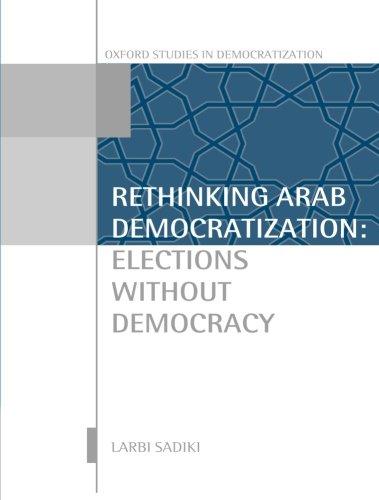 反思的阿拉伯民主化: 选举没有民主 (民主牛津研究)