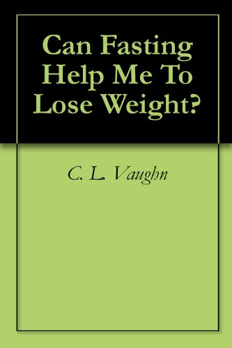 Can Fasting Help Me To Lose Weight?