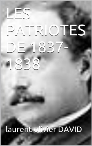 laurent olivier DAVID - LES PATRIOTES DE 1837-1838
