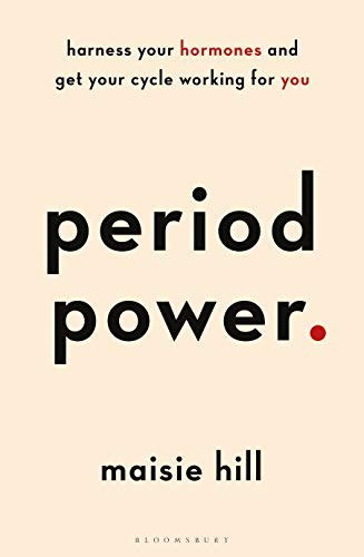 Period Power Harness Your Hormones and Get Your Cycle Working For You [Hill, Maisie] (Tapa Blanda)
