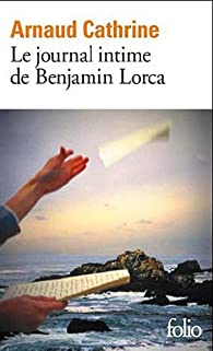 Le journal intime de Benjamin Lorca par Arnaud Cathrine