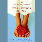 The Annunciation of Francesca Dunn: A Novel | [Janis Hallowell]