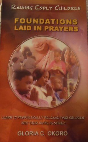 Raising Godly Children: Foundations Laid In Prayers back-102193