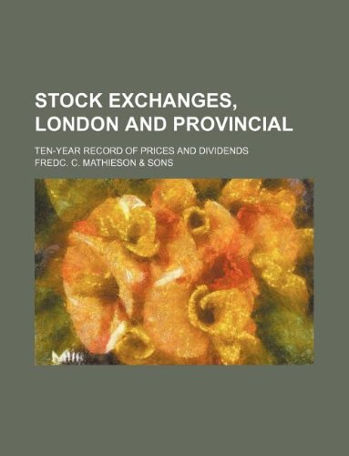 stock-exchanges-london-and-provincial-ten-year-record-of-prices-and-dividends