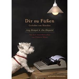 Dir zu Füßen: Gedichte von Hunden