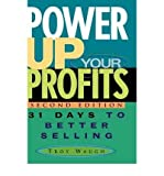 img - for [(Power up Your Profits: 31 Days to Better Selling )] [Author: Troy Waugh] [Jan-2005] book / textbook / text book