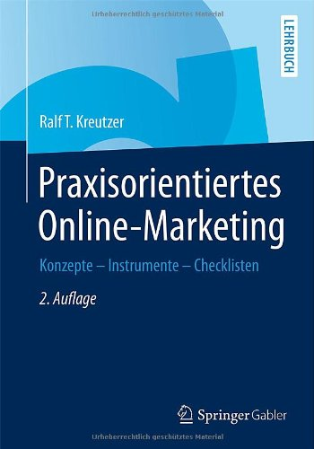 Praxisorientiertes Online-Marketing: Konzepte - Instrumente - Checklisten (German Edition)
