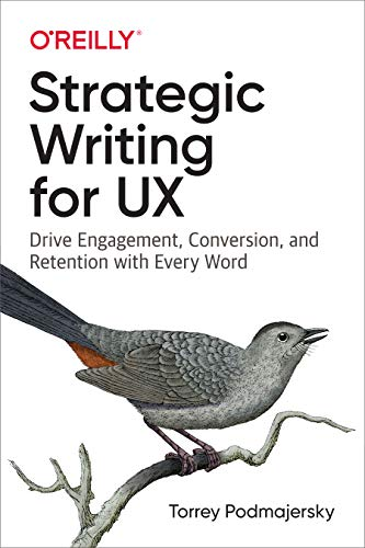 Strategic Writing for UX Drive Engagement, Conversion, and Retention with Every Word [Podmajersky, Torrey] (Tapa Blanda)