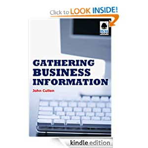 Gathering Business Information (IMI Handbook of Management) John Cullen