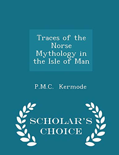 Traces of the Norse Mythology in the Isle of Man - Scholar's Choice Edition