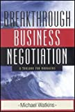 img - for Breakthrough Business Negotiation : A Toolbox for Managers (Paperback)--by Watkins [2002 Edition] book / textbook / text book