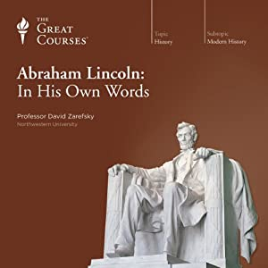 Abraham Lincoln: In His Own Words | [The Great Courses]