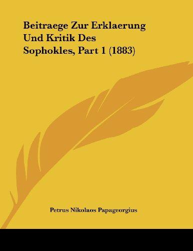 Beitraege Zur Erklaerung Und Kritik Des Sophokles, Part 1 (1883)