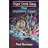 The Mystery Cave (Sugar Creek Gang Series # 6) (0802448070) by Hutchens, Paul