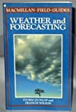 Weather and Forecasting (Macmillan Field Guides) (0020137001) by Dunlop, Storm