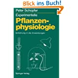Experimentelle Pflanzenphysiologie: Band 2: Einführung in die Anwendungen (German Edition): 2. Band