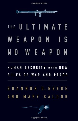 The Ultimate Weapon is No Weapon: Human Security and the...