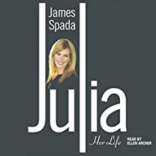 Julia: Her Life (       UNABRIDGED) by James Spada Narrated by Ellen Archer