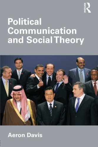 Political Communication and Social Theory (Communication and Society)